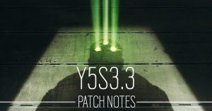 レインボーシックスシージ Y5S3.3 パッチノート情報まとめ ACEのガジェット爆発回数変更などオペレーターのアップデートも